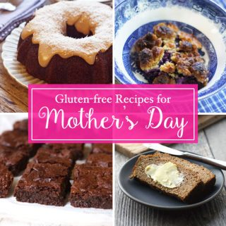 Gluten-Free Recipes for Mother's Day