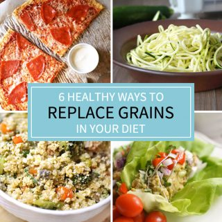 6 Healthy Ways to Replace The Grains In Your Diet