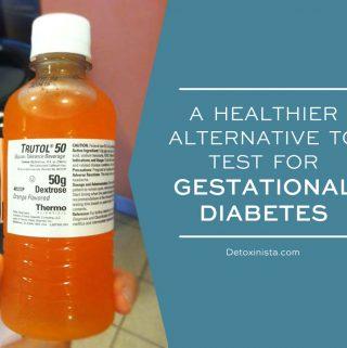 A Healthier Gestational Diabetes Test Alternative