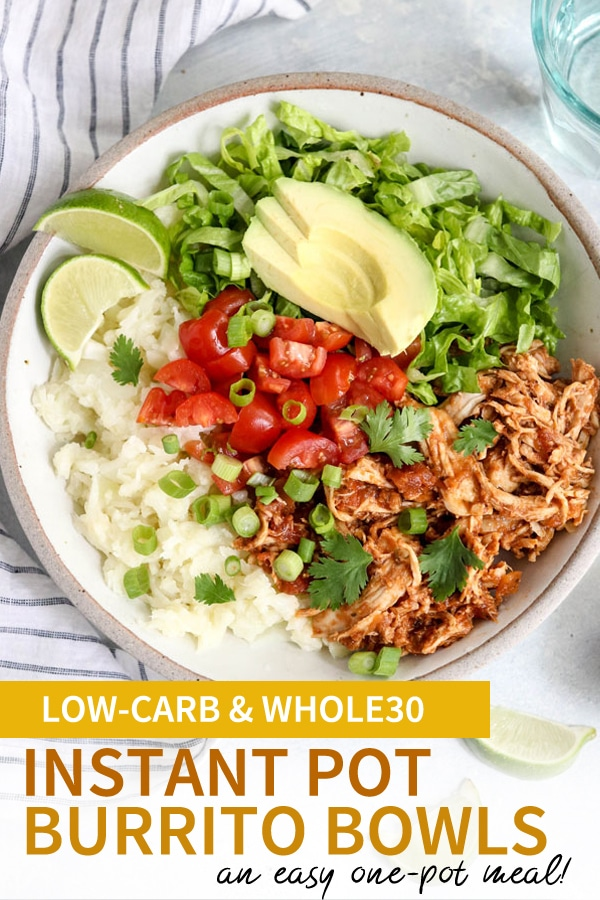 These healthy CHICKEN BURRITO BOWLS are an easy low-carb dinner you can make in the Instant Pot. The cauliflower